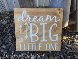 wall decor home decor home living dream big little one sign wood sign sign farmhouse cottage chic