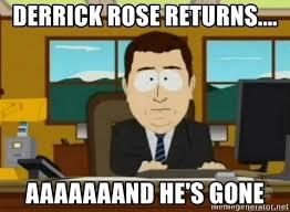 Derrick Rose Meme - derrick rose returns aaaaaaand he s gone south park banker