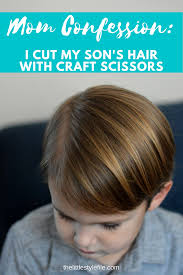 cutting boy hair with scissors mom confession i cut my son s hair with craft scissors the