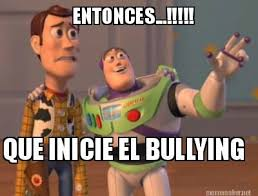 No Al Bullying Memes - meme maker que inicie el bullying entonces