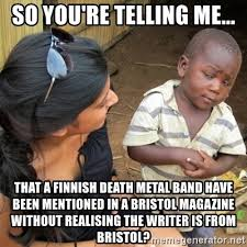 Metal Band Memes - so you re telling me that a finnish death metal band have been