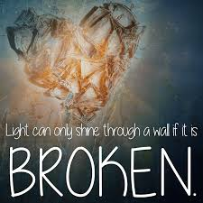 Let The Light Shine Light Can Only Shine Through A Wall If It U0027s Broken Let The Light In