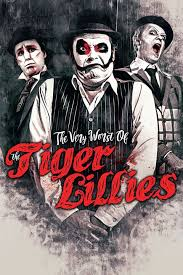tiger lillies the tiger lillies the worst of live in tel aviv secret
