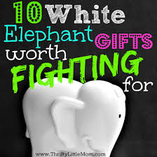 white elephant gifts worth fighting for white elephant gift