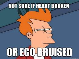Broken Heart Meme - not sure if heart broken or ego bruised futurama fry quickmeme
