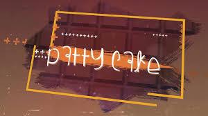 fwz patty cake lyrics hq youtube