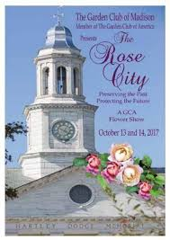 garden club of madison flower show to pay tribute to u0027rose city