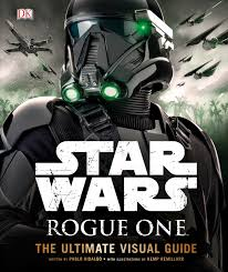 star wars rogue one the ultimate visual guide review film