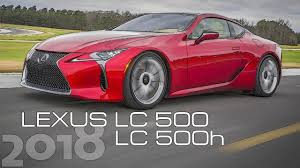 lexus lc fuel economy 2018 lexus lc 500 and lc 500h youtube