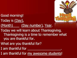 happy thanksgiving morning today is day month day