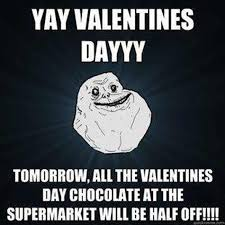 St Valentine Meme - the best forever alone memes valentine s day edition