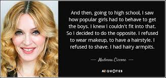 makeup school in az madonna ciccone quote and then going to high school i saw how