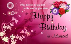 Happy Birthday Wish Advance Happy Birthday Wishes Birthday Greetings Sms Messages