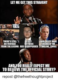 Casino Movie Memes - let me getthis straight eethoughtprojectcom a key witness from the