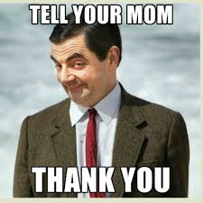 Scumbag Mom Meme - tell your mom thank you create meme