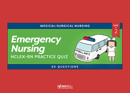 emergency nursing nclex practice quiz 2 20 questions u2022 nurseslabs