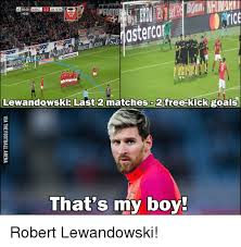 Lewandowski Memes - astercar lewandowski last 2 matches 2 free kick goals that s my
