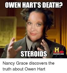Nancy Grace Meme - owen harts death steroids historycom nancy grace discovers the