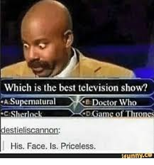 Doctor Who Memes Funny - which is the best television show supernatural ke doctor who herrck
