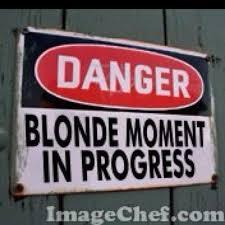 Blonde Moment Meme - blonde moment soooooooooooooooooo me blonde jokes pinterest