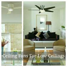 Ceiling Fan In Living Room by Low Ceilings There Is A Ceiling Fan For That