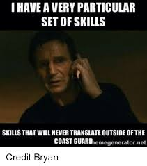 Translate Meme - i have a very particular set of skills skills that will never