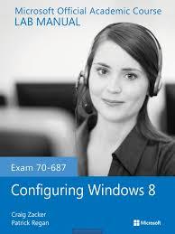 exam 70 687 configuring windows 8 lab manual windows 8