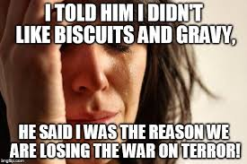 Biscuits Meme - first world problems meme imgflip