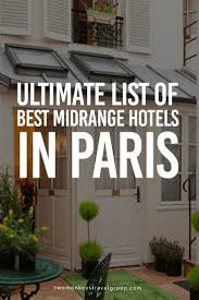best 25 hotels in paris ideas on pinterest paris cities in