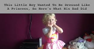 this little boy wanted to be dressed like a princess so here u0027s
