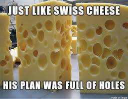 Cheese Meme - just like swiss cheese meme on imgur