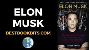 biography book elon musk elon musk biography tesla spacex ashlee vance book summary