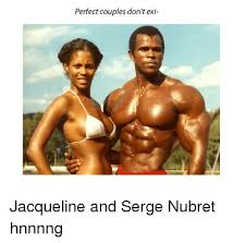 Hnnnng Meme - perfect couples don t exi jacqueline and serge nubret hnnnng dank