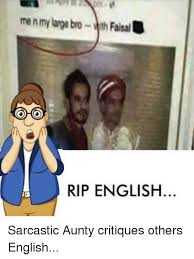 Rip English Meme - me n my largem yfh faisal at rip english english meme on sizzle