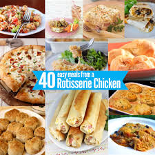 thanksgiving easy meals 40 easy meal ideas you can make using rotisserie chicken best of