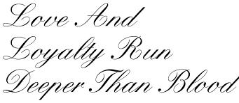 love and loyalty run deeper than blood