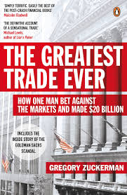 the greatest trade ever how one man bet against the markets and