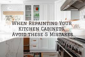 is it a mistake to paint kitchen cabinets when repainting your kitchen cabinets avoid these five