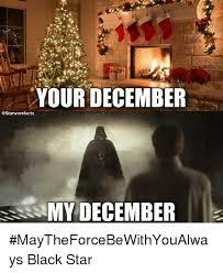 December Meme - your december my december maytheforcebewithyoualways black star