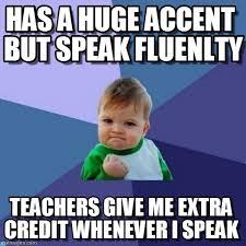 Accent Meme - has a huge accent but speak fluenlty on memegen