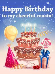 cousin birthday card to my cheerful cousin happy birthday card birthday greeting