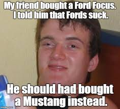 Ford Focus Meme - 10 guy meme imgflip