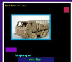 Build Big Wood Toy Trucks by Wood Toys Plans Kids 182915 The Best Image Search Imagemag Ru