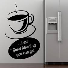 Dining Room Wall Quotes by Coffee Cup Wall Stickers Dining Room Decoration Best Good Morning