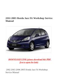 2002 2005 honda jazz fit workshop service manual by dniel toen issuu