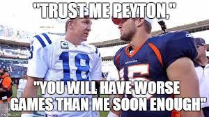 Tebowing Meme - tebow s warning to peyton imgflip
