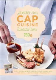 livre cap cuisine je passe mon cap cuisine en candidat libre édition 2017