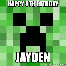 happy 9th bithday jayden minecraft creeper meme meme generator
