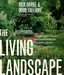 home gardening books home outdoor decoration the living landscape designing for beauty and biodiversity in the download a hi resolution version of the book jacket