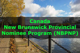 Canada Relaxes The Immigration For The Foreign Nationals Canada Brunswick Provincial Nominee Program Nbpnp